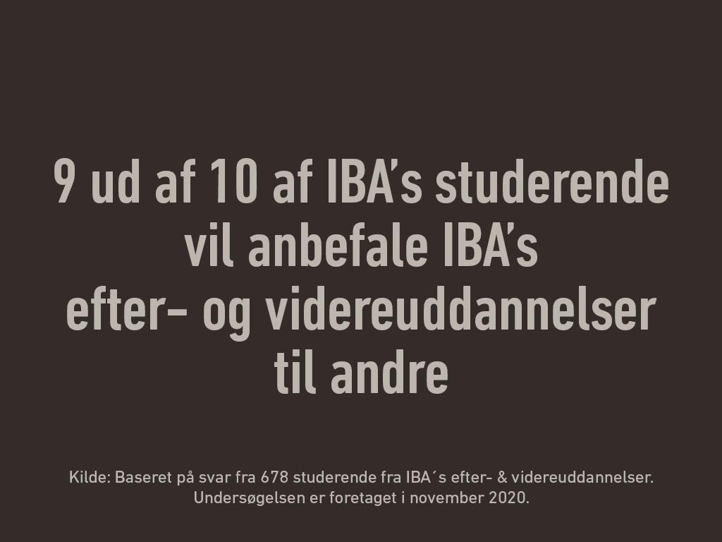 9 ud af 10 af IBA's studerende vil anbefale IBA's efter- og videreuddannelser til andre.
